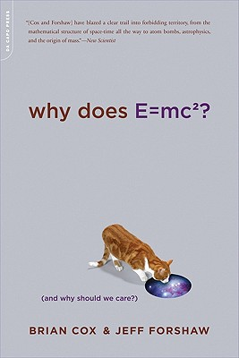Why Does E=mc2? By Cox, Brian/ Forshaw, Jeff