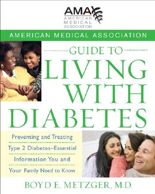 American Medical Association Guide to Living With Diabetes By American Medical Association/ Metzger, Boyd E., M.D.